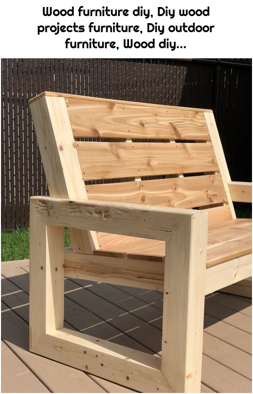 Wood furniture diy, Diy wood projects furniture, Diy outdoor furniture, Wood diy...
