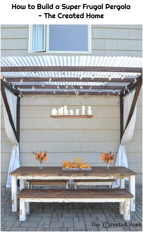 How to Build a Super Frugal Pergola - The Created Home