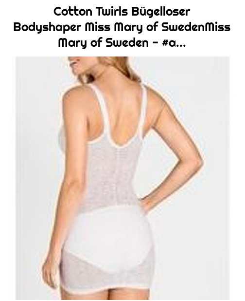 Cotton Twirls Bügelloser Bodyshaper Miss Mary of SwedenMiss Mary of Sweden - #a...