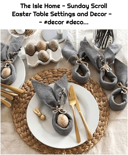 The Isle Home - Sunday Scroll Easter Table Settings and Decor - - #decor #deco...