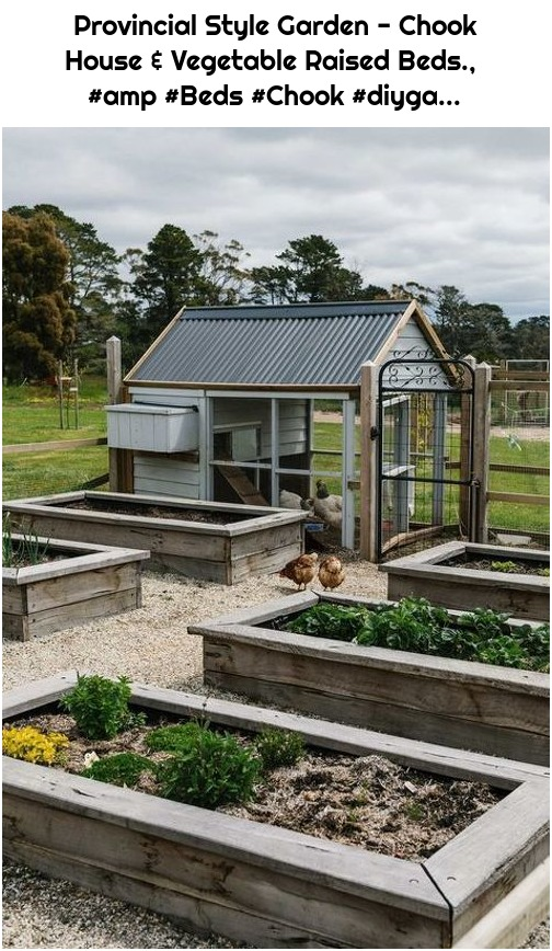 Provincial Style Garden - Chook House & Vegetable Raised Beds., #amp #Beds #Chook #diyga...